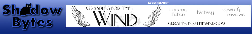 ShadowBytes Supports our friends - click here to visit GraspingForTheWind.com